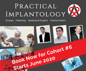 Practical Implantology Course & Mentoring Program for the General Dental Practitioner – Cohort #6